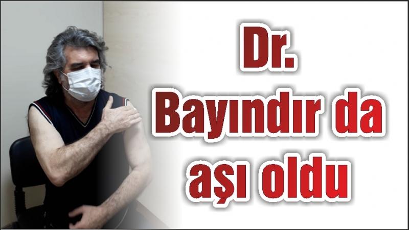 Dr. Bayındır da aşı oldu