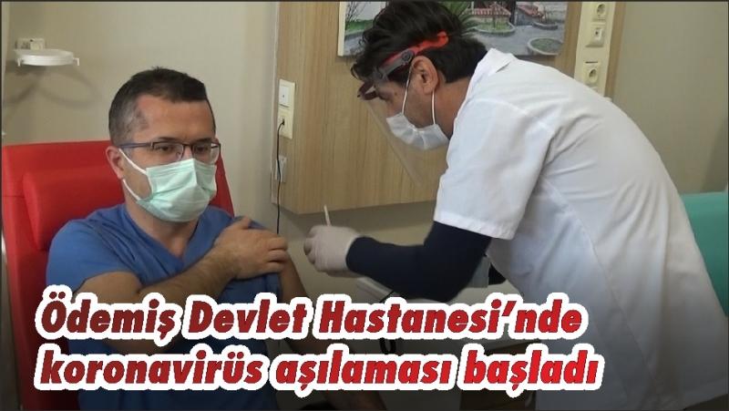 Ödemiş Devlet Hastanesi'nde koronavirüs aşılaması başladı