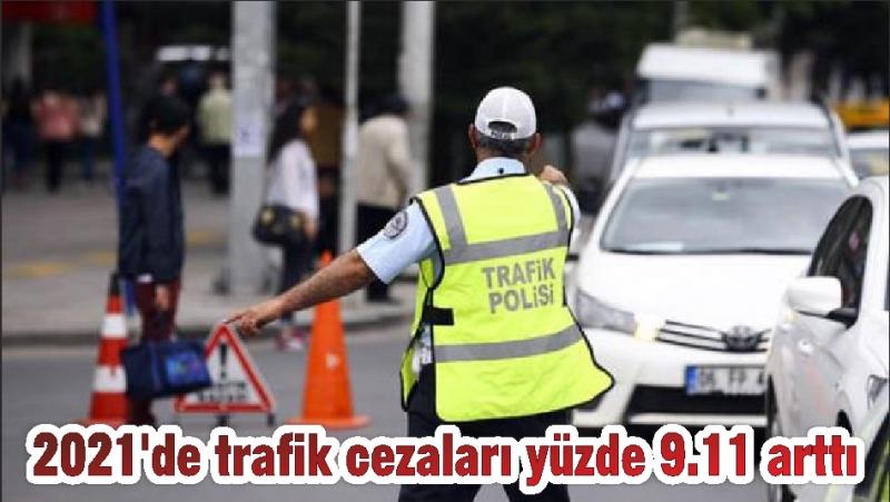 2021'de trafik cezaları yüzde 9.11 arttı
