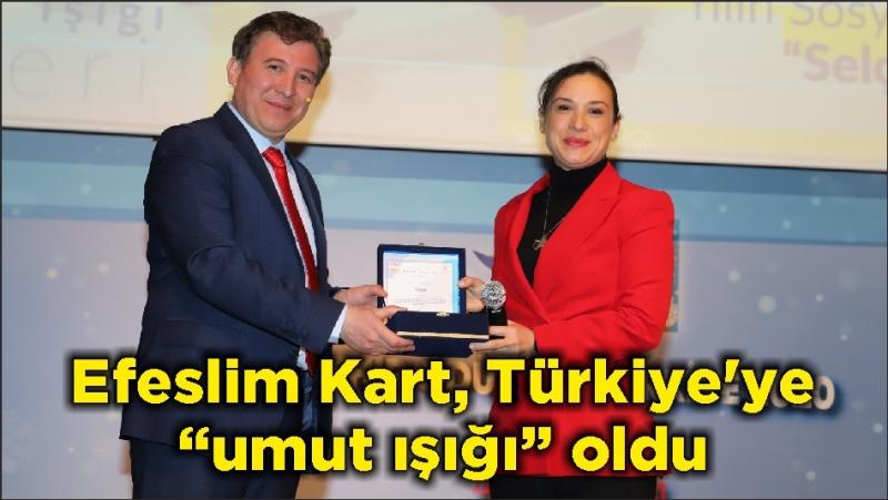 """Efeslim Kart, Türkiye'ye """"umut ışığı"""" oldu"""