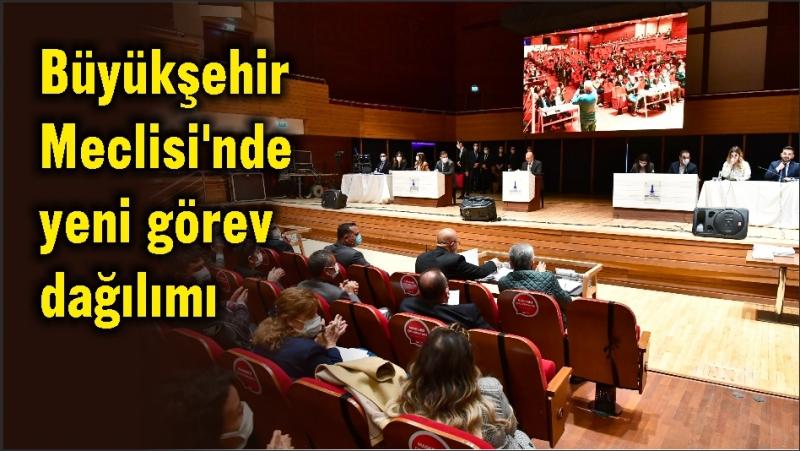 Büyükşehir Meclisi'nde yeni görev dağılımı