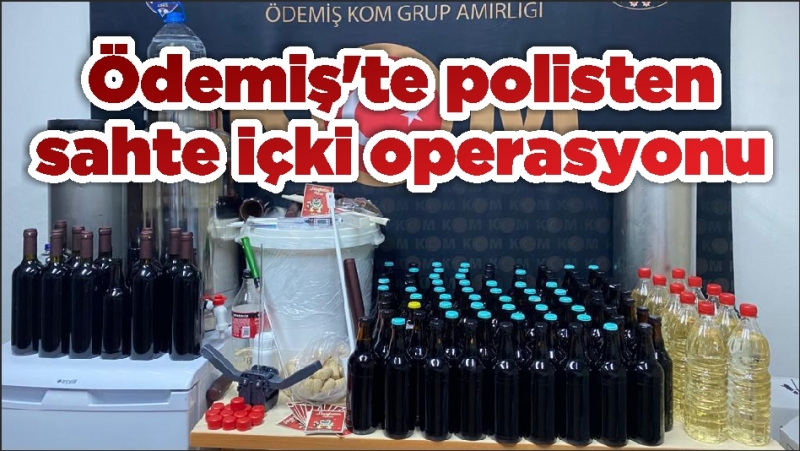 Ödemiş'te polisten sahte içki operasyonu