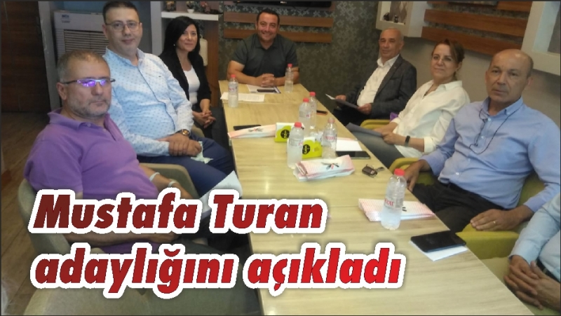 Mustafa Turan adaylığını açıkladı