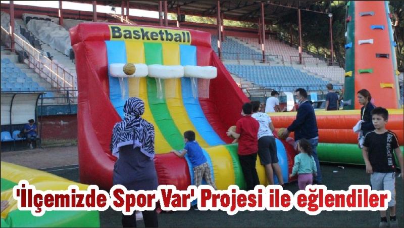 'İlçemizde Spor Var' Projesi ile eğlendiler