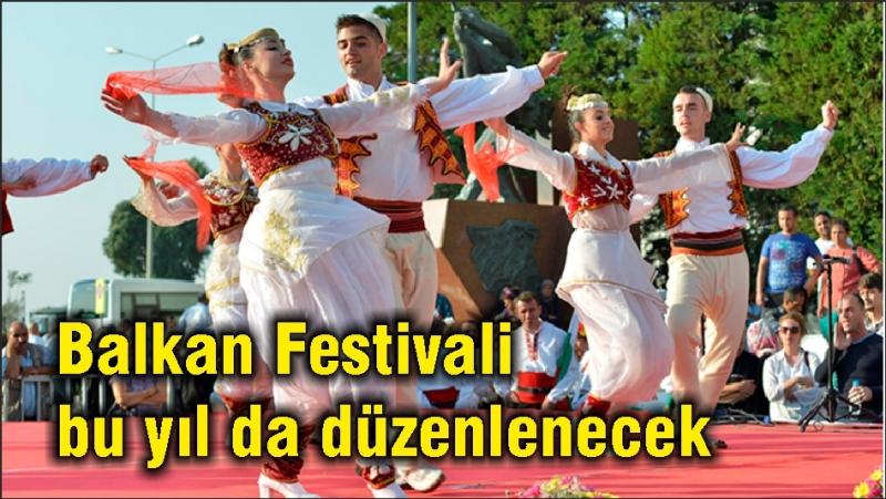 Balkan Festivali bu yıl da düzenlenecek