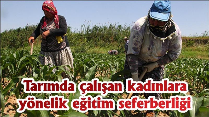 Tarımda çalışan kadınlara yönelik eğitim seferberliği