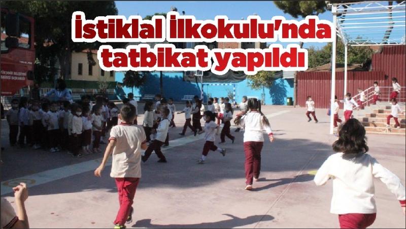 İstiklal İlkokulu'nda tatbikat yapıldı